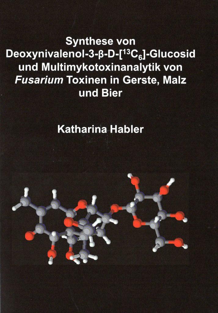 Dissertation von Katharina Habler: Synthese und Analytik von Fusarium-Toxinen in Gerste, Malz, und Bier