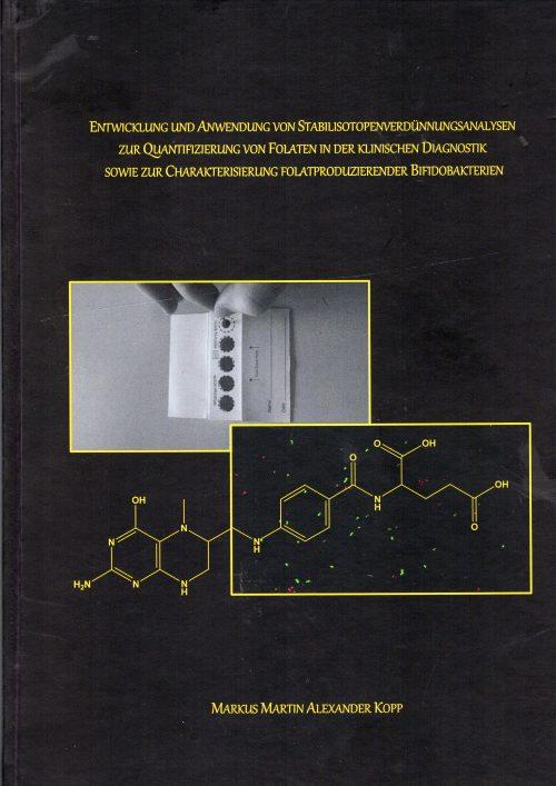 Dissertation von Markus Kopp: Entwicklung von Stabilisotopenverdünnungsanalysen für Folate