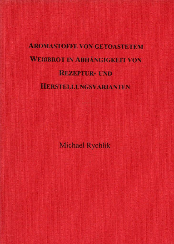 Dissertation von Michael Rychlik: Aromastoffe von Toastbrot