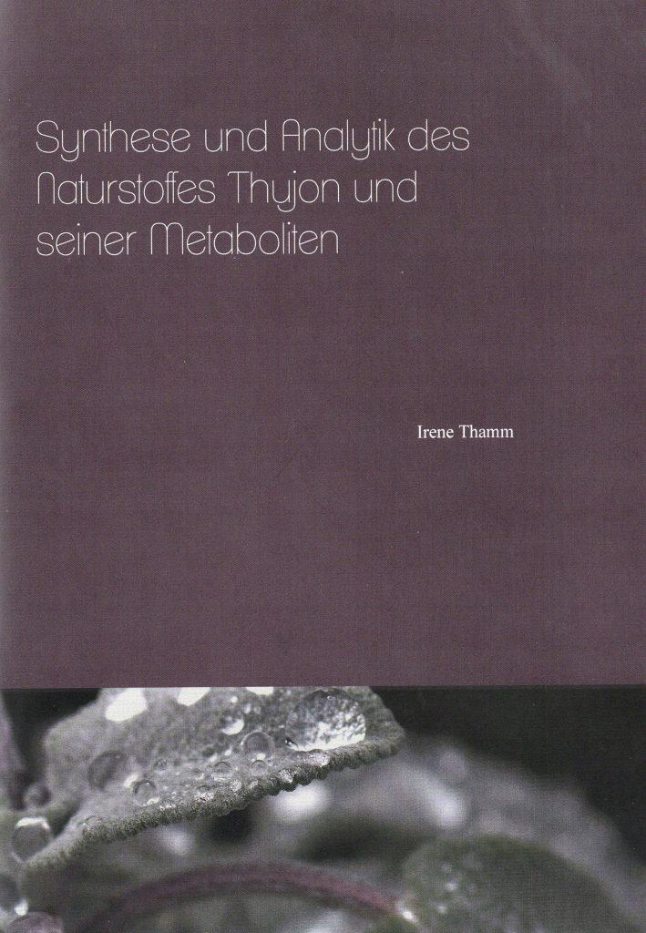 Dissertation von Irene Thamm: Synthese und Analytik des Aromastoffes Thujon